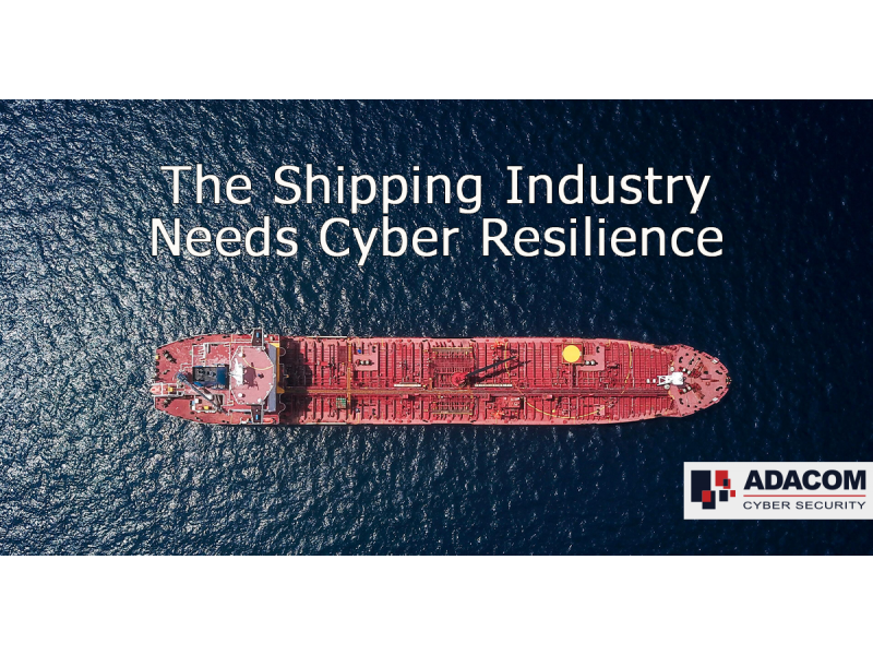Shipping Industry Needs to Be Cyber Resilient